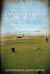 Taking Flight With Creativity: Worship Design Teams That Work - eBook