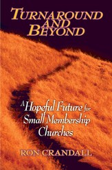 Turnaround and Beyond: A Hopeful Future for the Small Membership Church - eBook