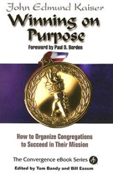 Winning on Purpose: How to Organize Congregations to Succeed in Their Mission - eBook