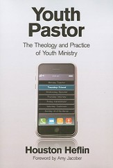 Youth Pastor: The Theology and Practice of Youth Ministry - eBook