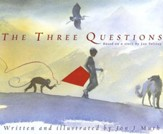 The Three Questions: Based on a story by Leo Tolstoy