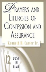 Just in Time Series - Prayers and Liturgies of Confession and Assurance - eBook