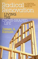 Radical Renovation: Living the Cross-Shaped Life - eBook