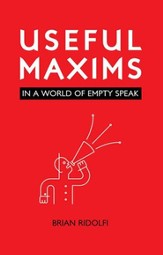Useful Maxims: In a World of Empty Speak
