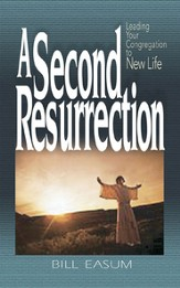 A Second Resurrection: Leading Your Congregation to New Life - eBook