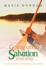 Going on to Salvation: A Study of Wesleyan Beliefs - eBook