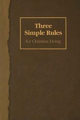 Three Simple Rules for Christian Living - eBook