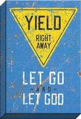 Let Go And Let God Canvas Art with Yeild Sign