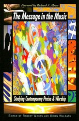 The Message in the Music: Studying Contemporary Praise and Worship - eBook