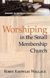 Worshiping in the Small Membership Church - eBook