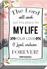 The Lord Will Work Out His Plans Canvas Art, Psalm 138:8