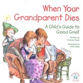 When Your Grandparent Dies: A Child's Guide to Good Grief, Elf Help Book