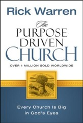 The Purpose-Driven Church: Every Church is Big in God's Eyes
