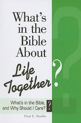 What's in the Bible About Life Together?: What's in the Bible and Why Should I Care? - eBook