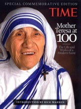 Mother Teresa: The Life and Works of a Modern Saint 1910 - 1997 A Centennial Tribute