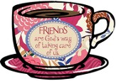Friends Are Gods Way Plaque