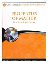 God's Design for Chemistry and Ecology: Properties of Matter Teacher Supplement (Book & CD-Rom)
