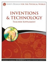 God's Design for the Physical World: Inventions and  Technology Teacher Supplement (Book & CD-Rom)
