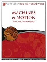 God's Design for the Physical World: Machines & Motion Teacher Supplement (Book & CD-Rom)