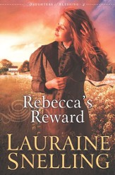 Rebecca's Reward, Daughters of Blessings Series #4