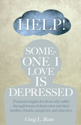 Help! Someone I Love is Depressed: Practical insights