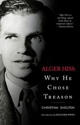Alger Hiss: Why He Chose Treason - eBook