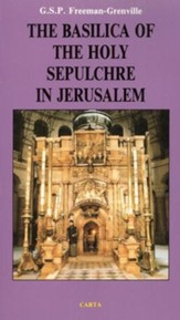 The Basilica of the Holy Sepulchre in Jerusalem