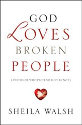 God Loves Broken People (And Those Who Pretend They're Not)  - Slightly Imperfect