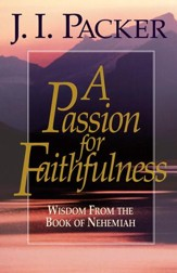 A Passion for Faithfulness: Wisdom From the Book of Nehemiah - eBook