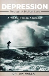 Depression Through A Biblical Lens: A Whole-Person Approach