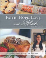Faith, Hope, Love, and a Whisk: Breakfast with the Savior