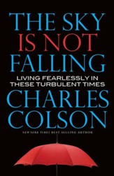 The Sky Is Not Falling: Living Feaerlessly in These Turbulent Times - eBook