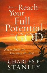 How to Reach Your Full Potential for God (slightly imperfect)