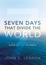 Seven Days That Divide the World: The Beginning According to Genesis and Science - eBook