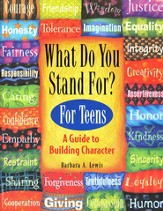 What Do You Stand For? A Kid's Guide to Building Character