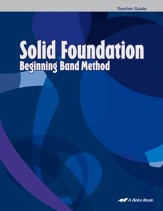Solid Foundation Beginning Band Method: Teacher Guide