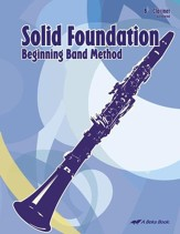 Solid Foundation Beginning Band Method: Clarinet