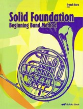 Solid Foundation Beginning Band Method: French Horn