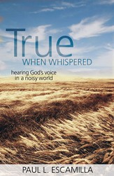 True When Whispered: Hearing God's Voice in a Noisy World - eBook