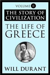 The Life of Greece: The Story of Civilization, Volume II - eBook
