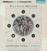 Connecting Christ: How to Discuss Jesus in a World of Diverse Paths Unabridged Audiobook on CD