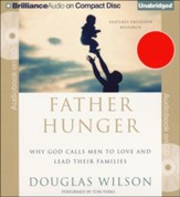 Father Hunger: Why God Calls Men to Love and Lead Their Families Unabridged Audiobook on CD