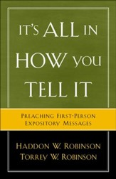 It's All in How You Tell It: Preaching First-Person Expository Messages - eBook