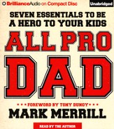 All Pro Dad: Seven Fundamentals to Be a Hero for Your Kids Unabridged Audiobook on CD