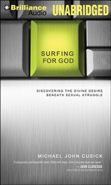 Surfing for God: Discovering the Divine Desire Beneath Sexual Struggle Unabridged Audiobook on MP3-CD
