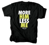 More Him Less Me Shirt, Black, Small