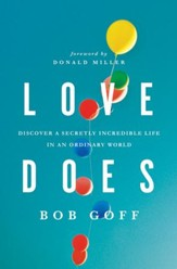 Love Does: Discover a Secretly Incredible Life in an Ordinary World - Slightly Imperfect
