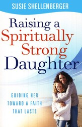 Raising a Spiritually Strong Daughter - Slightly Imperfect