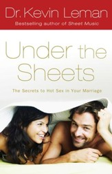 Under the Sheets: The Secrets to Hot Sex in Your Marriage - eBook