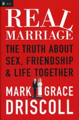 Real Marriage: The Truth About Sex, Friendship, & Life Together - Slightly Imperfect